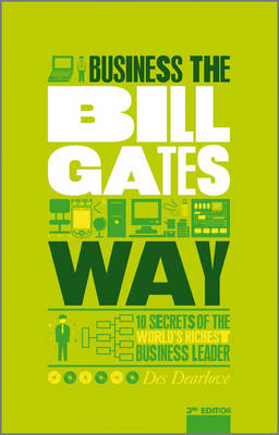 The Unauthorized Guide to Doing Business the Bill Gates Way - Des Dearlove