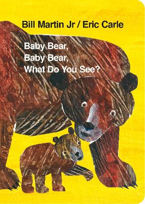 Baby Bear, Baby Bear, What do you See? (Board Book) - Eric Carle