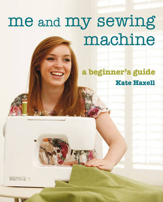 Me and My Sewing Machine - Kate Haxell