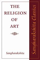 The Religion of Art - Sangharakshita
