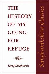 The History of My Going for Refuge - Sangharakshita