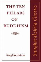 The Ten Pillars of Buddhism - Sangharakshita