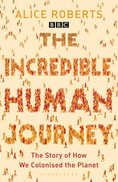 The Incredible Human Journey - Alice Roberts