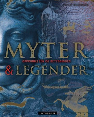 Myter & legender - Philip Wilkinson