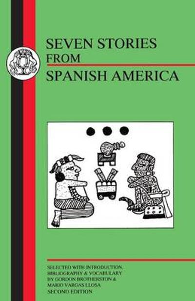 Seven Stories from Spanish America - Gordon Brotherston