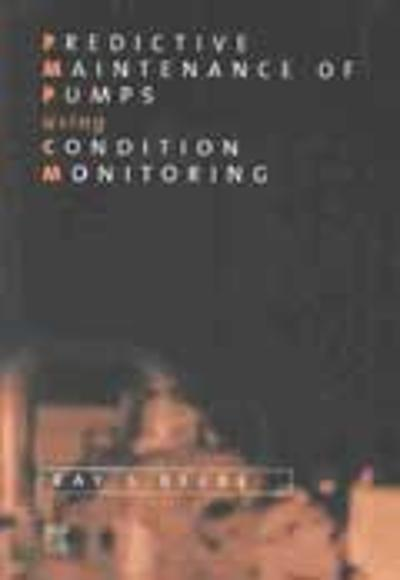 Predictive Maintenance of Pumps Using Condition Monitoring - Raymond S Beebe
