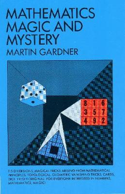 Mathematics, Magic and Mystery - Martin Gardner