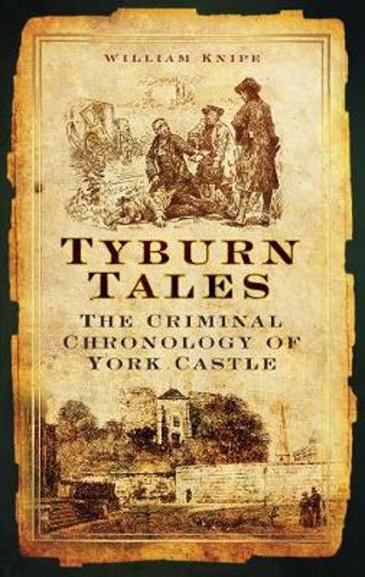 Tyburn Tales - William Knipe