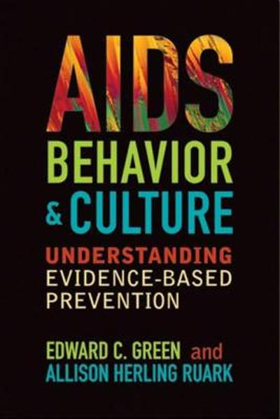 AIDS, Behavior, and Culture - Edward C. Green