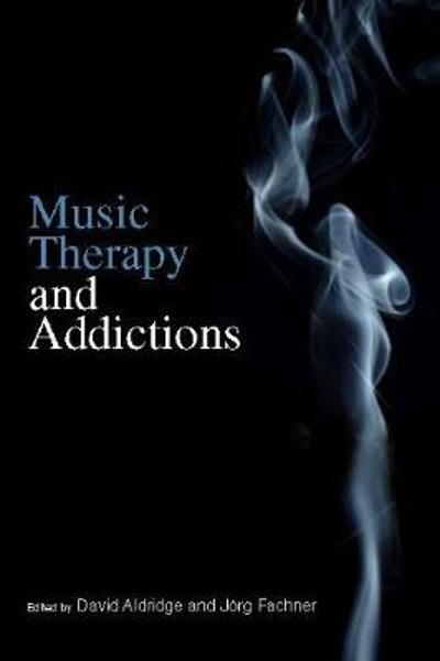 Music Therapy and Addictions - David Aldridge