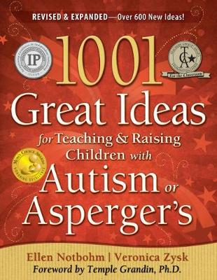 1001 Great Ideas for Teaching and Raising Children with Autism or Asperger's - Ellen Notbohm