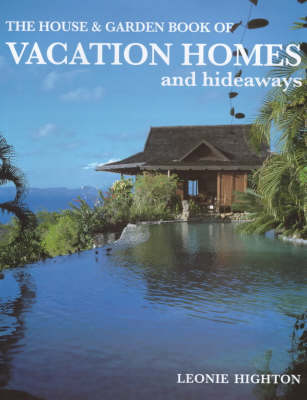 """House and Garden"" Vacation Homes - Leonie Highton"