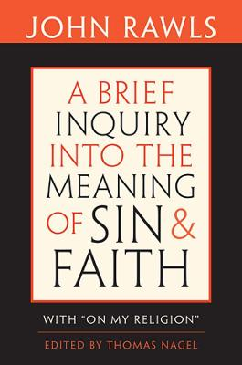 A Brief Inquiry into the Meaning of Sin and Faith - John Rawls