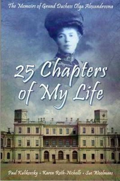 25 Chapters of My Life - Olga Alexandrovna