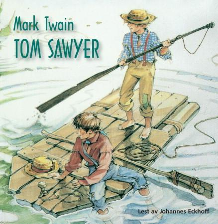 Tom Sawyer - Mark Twain Johannes Eckhoff Zinken Hopp