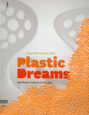Plastic Dreams - Charlotte Fiell