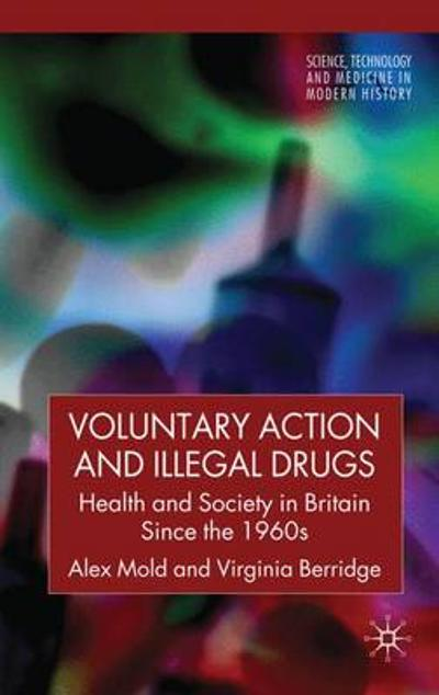 Voluntary Action and Illegal Drugs - A. Mold