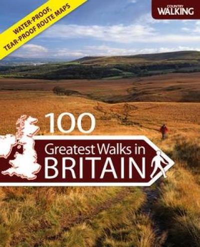"100 Greatest Walks in Britain - ""Country Walking"" Magazine"