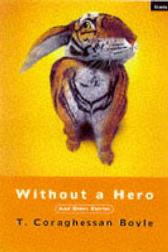 Without A Hero - T. Coraghessan Boyle