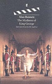 The Madness of King George - Alan Bennett