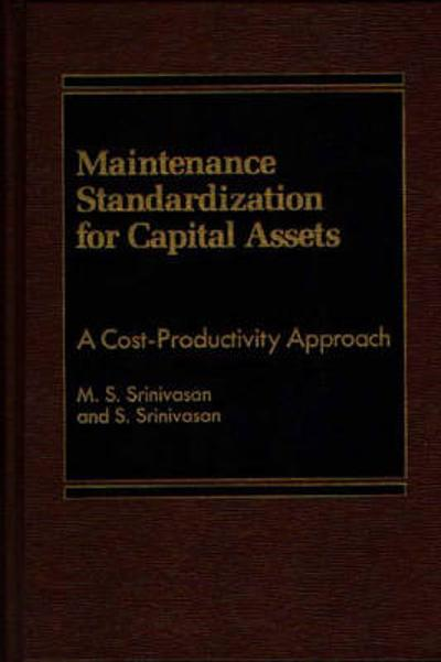 Maintenance Standardization for Capital Assets - M S Srinivasan