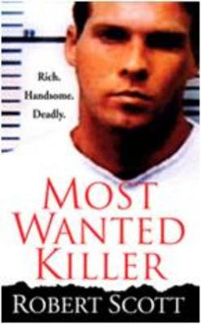 Most Wanted Killer - Robert Scott