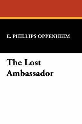 The Lost Ambassador - E. Phillips Oppenheim