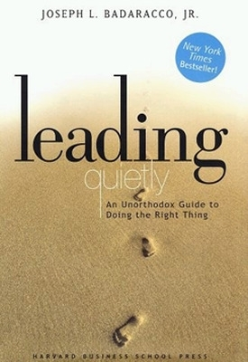 Leading Quietly - Joseph L. Badaracco