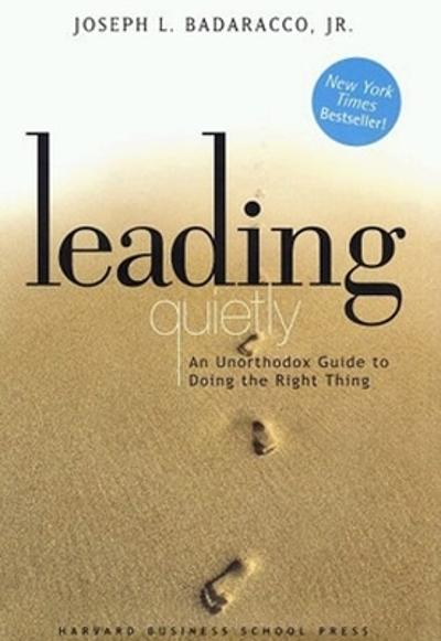 Leading Quietly - Joseph Badaracco