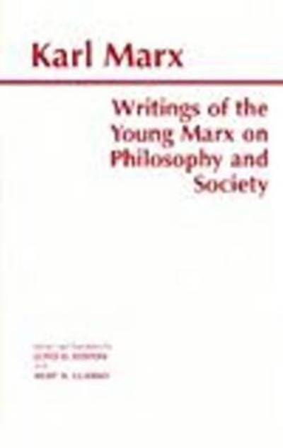 Writings of the Young Marx on Philosophy and Society - Karl Marx
