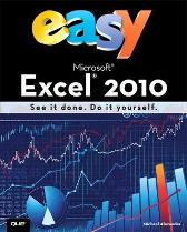 Easy Microsoft Excel 2010 (UK Edition) - Michael Alexander