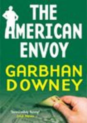 The American Envoy - Garbhan Downey
