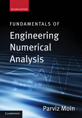 Fundamentals of Engineering Numerical Analysis - Parviz Moin