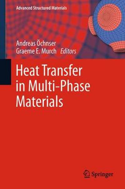 Heat Transfer in Multi-Phase Materials - Andreas OEchsner