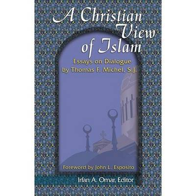 A Christian View of Islam - Thomas Michel
