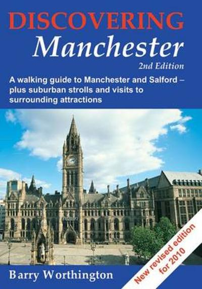 Discovering Manchester - Barry Worthington