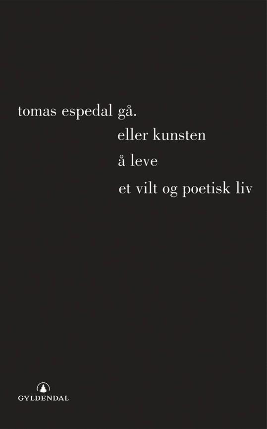 Gå, (eller Kunsten å leve et vilt og poetisk liv) PDF ePub