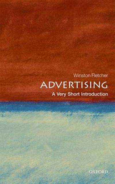 Advertising: A Very Short Introduction - Winston Fletcher