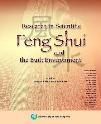 RESEARCH IN SCIENTIFIC FENG SHUI AND THE BUILT ENVIRONMENT -