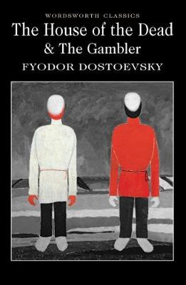 The House of the Dead / the Gambler - Fyodor Dostoyevsky
