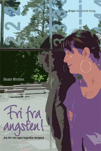 Fri fra angsten! - Beate Winther