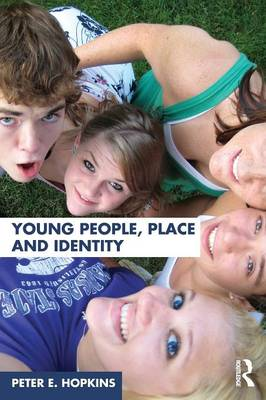 Young People, Place and Identity - Peter  E. Hopkins