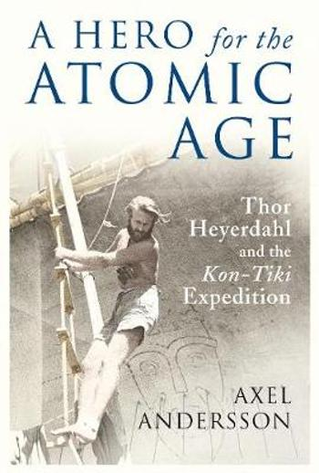A Hero for the Atomic Age -        Axel Andersson