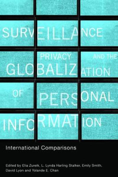 Surveillance, Privacy, and the Globalization of Personal Information - Elia Zureik