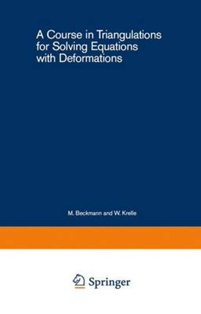 A Course in Triangulations for Solving Equations with Deformations - B. Curtis Eaves