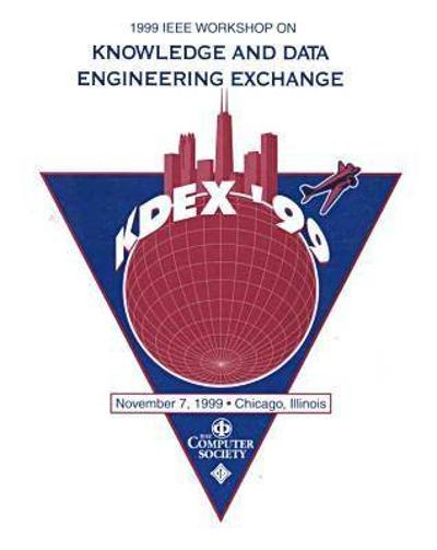1999 IEEE Workshop on Knowledge and Data Exchange (Kdex'99) - IEEE Computer Society