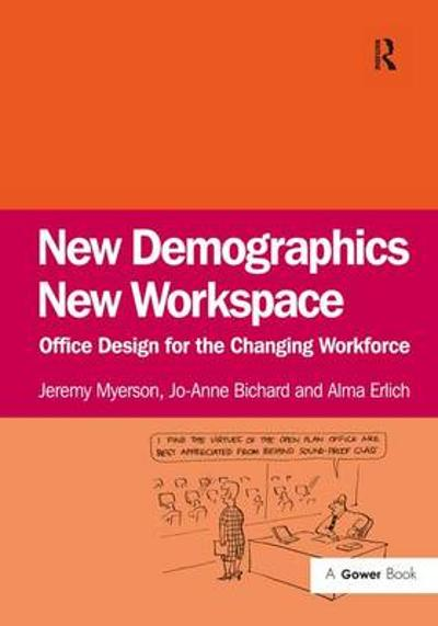 New Demographics New Workspace - Jeremy Myerson