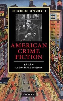 The Cambridge Companion to American Crime Fiction - Catherine Ross Nickerson
