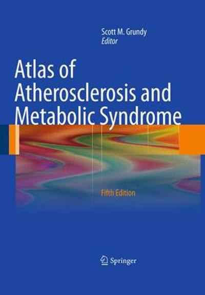 Atlas of Atherosclerosis and Metabolic Syndrome - Scott M. Grundy