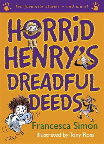 Horrid Henry's Dreadful Deeds - Francesca Simon